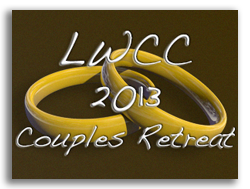 LWCC 2013 Married Couples Retreat