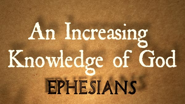 An Increasing Knowledge of God