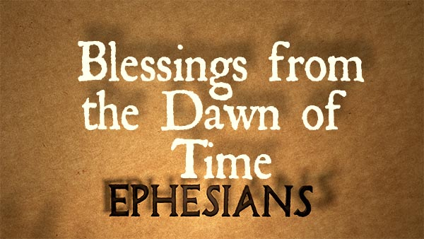 Blessings from the Dawn of Time