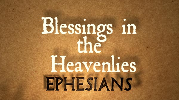 Blessings in the Heavenlies