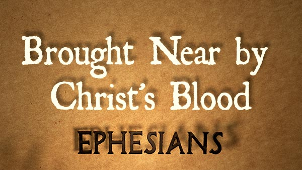 Brought Near by Christ's Blood