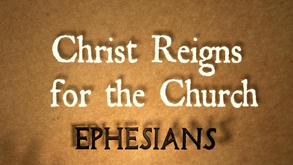 Christ Reigns for the Church