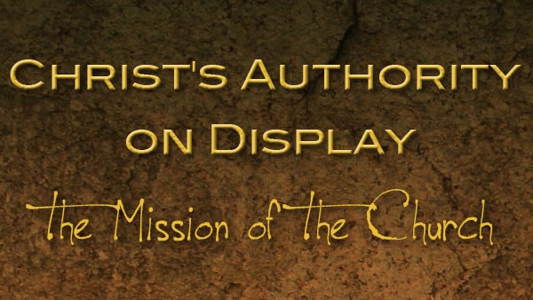 Christ's Authority on Display