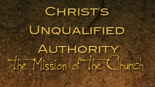 Christ's Unqualified Authority