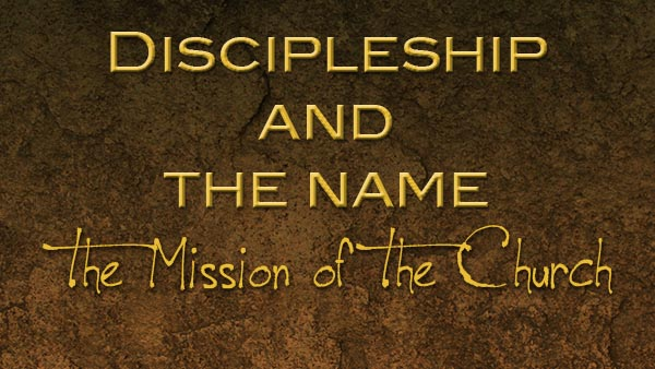 Discipleship and the Name