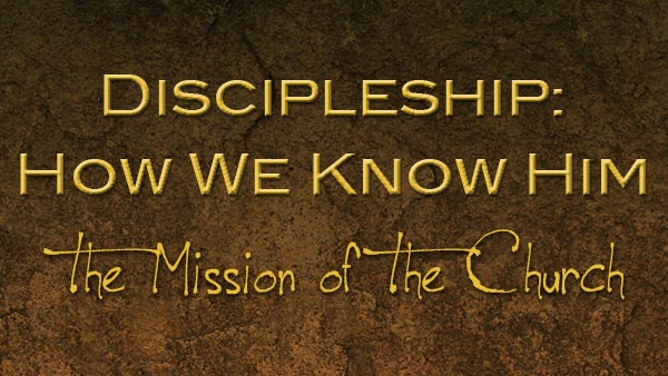 Discipleship: How We Know Him