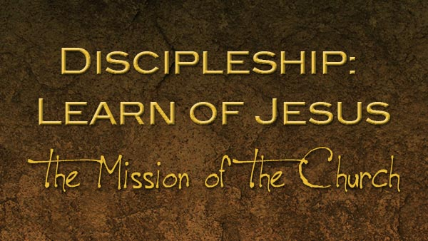 Discipleship: Learn of Jesus