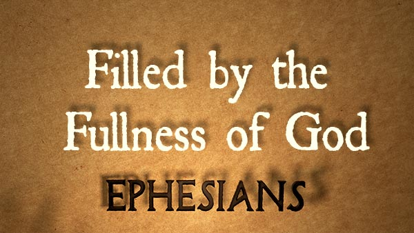 Filled by the Fullness of God
