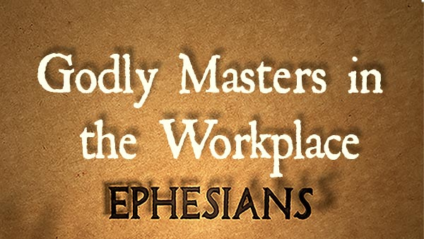 Godly Masters in the Workplace