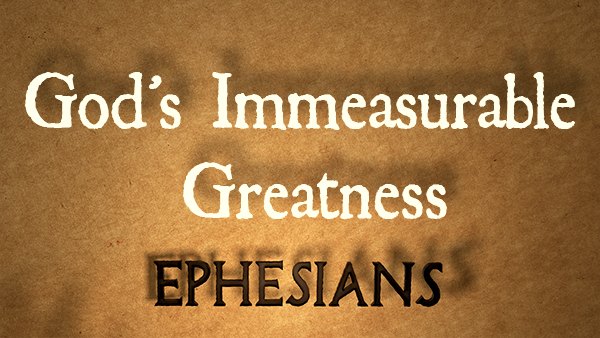 God's Immeasurable Greatness