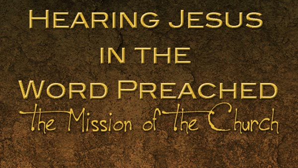 Hearing Jesus in the Word Preached
