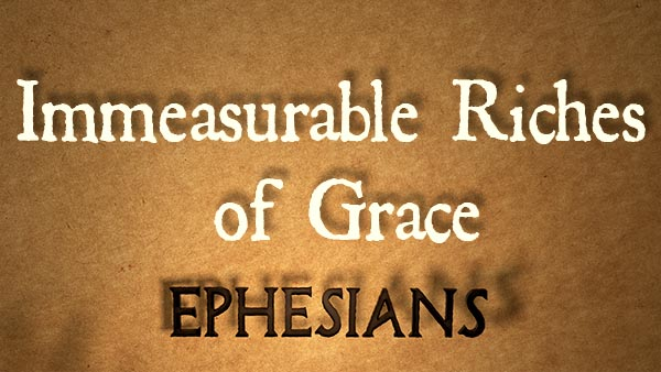 Immeasurable Riches of Grace