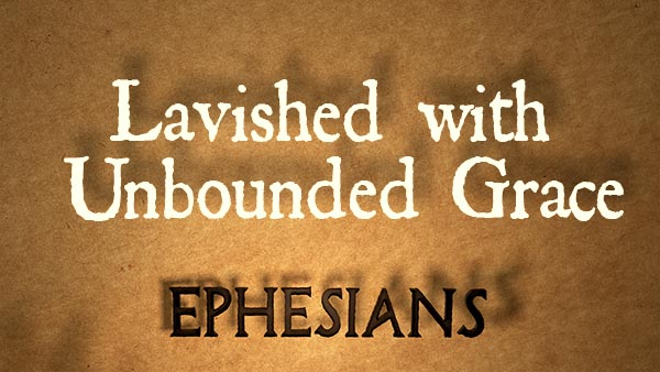 Lavished with Unbounded Grace