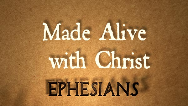 Made Alive with Christ