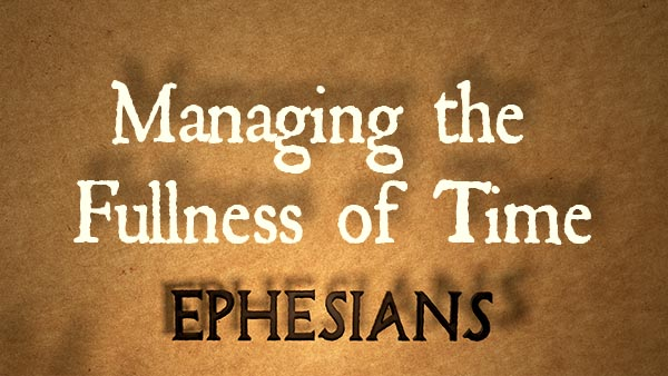 Managing the Fullness of Time