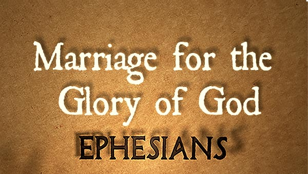 Marriage for the Glory of God