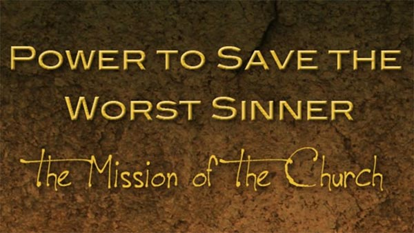Power to Save the Worst Sinner
