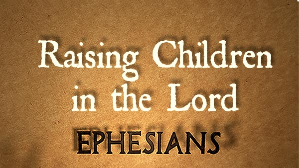 Raising Children in the Lord
