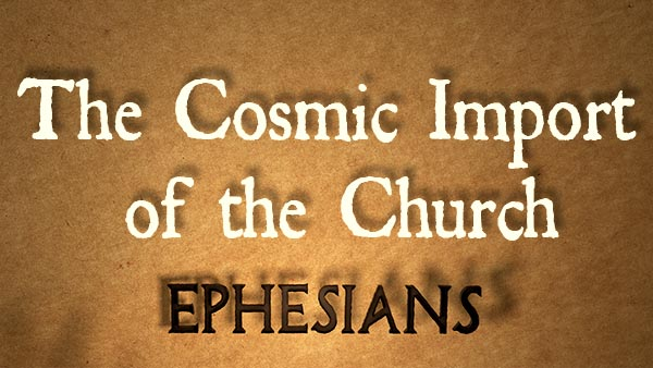 The Cosmic Import of the Church