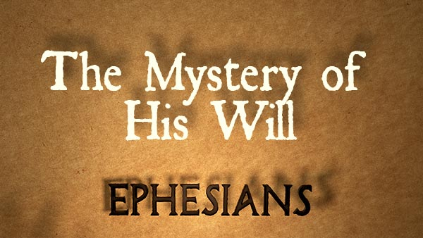 The Mystery of His Will