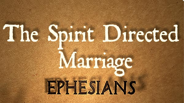 The Spirit Directed Marriage