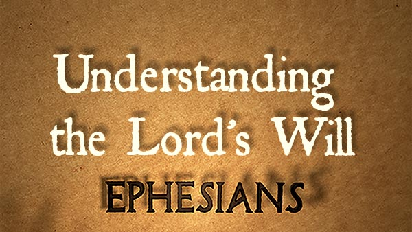 Understanding the Lord's Will